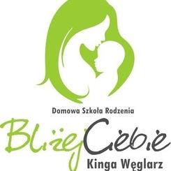 """""""Bliżej Ciebie"""" Domowa Szkoła Rodzenia Kinga Węglarz"""