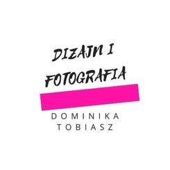 Dizajn i Fotografia Dominika Tobiasz