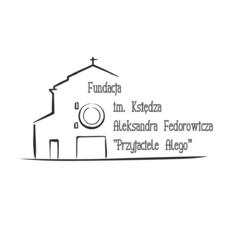 """Fundacja im. Księdza Aleksandra Fedorowicza """"Przyjaciele Alego"""""""