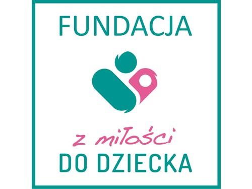"""Fundacja ,,Z Miłości do Dziecka"""""""
