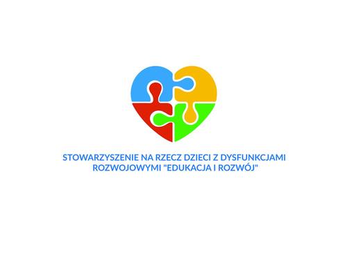 """Stowarzyszenie Na Rzecz Dzieci z Dysfunkcjami Rozwojowymi """"Edukacja i Rozwój"""""""